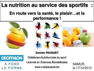 La nutrition au service des sportifs  : En route vers la santé, le plaisir…et la performance !