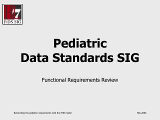 Pediatric  Data Standards SIG