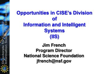 Opportunities in CISE's Division  of  Information and Intelligent Systems (IIS)