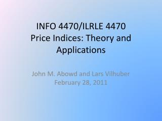 INFO 4470/ILRLE 4470  Price Indices: Theory and Applications