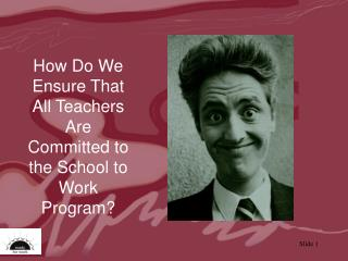 How Do We Ensure That All Teachers Are Committed to the School to Work Program