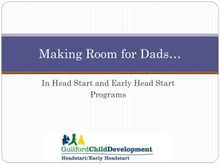 Making Room for Dads…