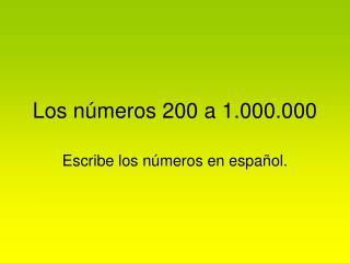 Los n úmeros 200 a 1.000.000