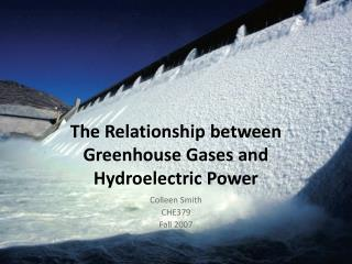 The Relationship between Greenhouse Gases and Hydroelectric Power