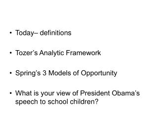 Today– definitions Tozer's Analytic Framework Spring's 3 Models of Opportunity
