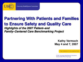 Partnering With Patients and Families to Ensure Safety and Quality Care  Highlights of the 2007 Patient and  Family Cent