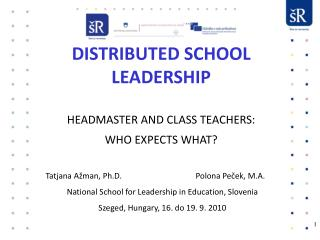 DISTRIBUTED SCHOOL LEADERSHIP  HEADMASTER AND CLASS TEACHERS:  WHO EXPECTS  WHAT ?