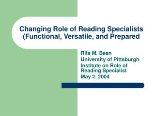 Changing Role of Reading Specialists (Functional, Versatile, and Prepared
