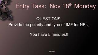Entry Task:  Nov 18 th  Monday