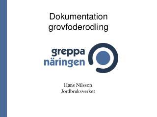 Dokumentation  grovfoderodling