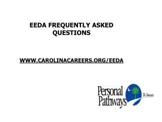 EEDA FREQUENTLY ASKED QUESTIONS  WWW.CAROLINACAREERS.ORG/EEDA