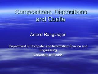 Compositions, Dispositions and Qualia