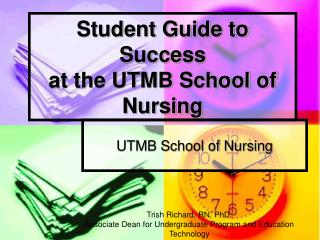Student Guide to Success at the UTMB School of Nursing