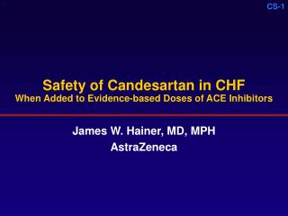 Safety of Candesartan in CHF When Added to Evidence-based Doses of ACE Inhibitors