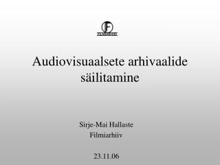 Audiovisuaalsete arhivaalide säilitamine