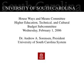 Dr. Andrew A. Sorensen, President University of South Carolina System
