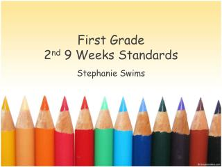 First Grade 2 nd  9  Weeks  Standards