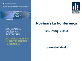 Novinarska konferenca 31. maj 2013 stat.si/nk