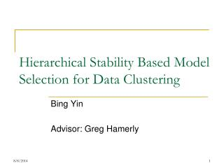 Hierarchical Stability Based Model Selection for Data Clustering