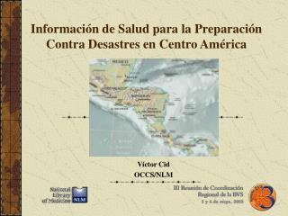 Informaci ó n de Salud para la Preparaci ó n Contra Desastres en Centro Am é rica
