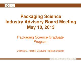 Packaging Science  Industry Advisory Board Meeting May  10, 2013