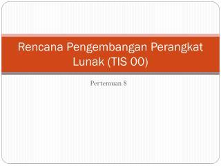 Rencana Pengembangan Perangkat Lunak (TIS 00)