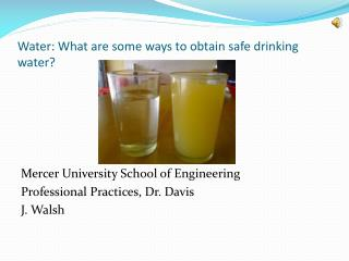 Water: What are some ways to obtain safe drinking water?