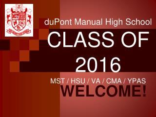 duPont Manual High School CLASS OF 2016 MST / HSU / VA / CMA / YPAS