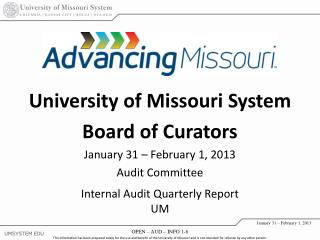 University of Missouri System Board of Curators January 31 – February 1, 2013 Audit Committee