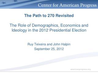 Ruy  Teixeira and John  Halpin September 25, 2012