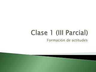 Clase  1 (III  Parcial )