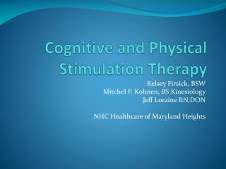 Cognitive and Physical Stimulation Therapy
