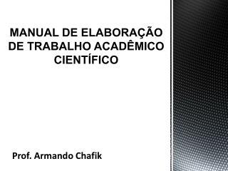 MANUAL  DE  ELABORA��O DE TRABALHO ACAD�MICO CIENT�FICO