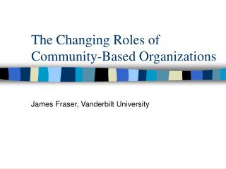 The Changing Roles of Community-Based Organizations