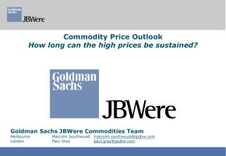 Commodity Price Outlook How long can the high prices be sustained?
