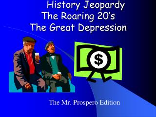 History Jeopardy The Roaring 20's The Great Depression