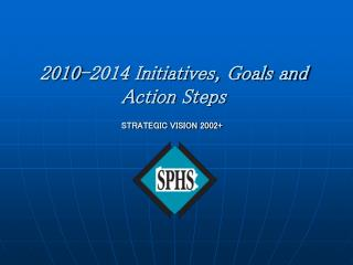 2010-2014 Initiatives, Goals and Action Steps
