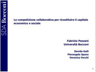 La competizione collaborativa per ricostituire il capitale economico e sociale Fabrizio Pezzani