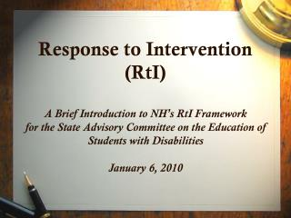 Response to Intervention  RtI  A Brief Introduction to NH s RtI Framework  for the State Advisory Committee on the Educa