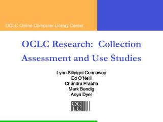 OCLC Research:  Collection Assessment and Use Studies