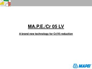 MA.P.E./Cr 05 LV A brand new technology for Cr(VI) reduction