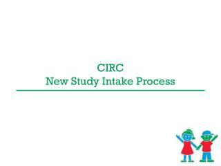 CIRC  New Study Intake Process