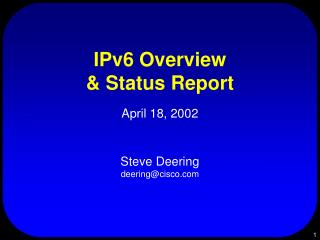 IPv6 Overview & Status Report