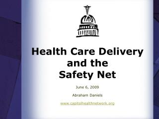 Health Care Delivery  and the  Safety Net