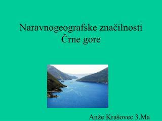 Naravnogeografske značilnosti Črne gore