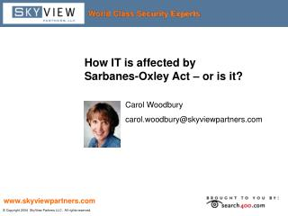 How IT is affected by  Sarbanes-Oxley Act – or is it?