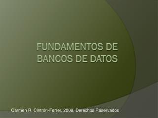 Fundamentos de  Bancos de datos