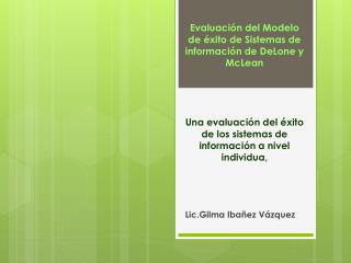 Una evaluación  del éxito de los sistemas de información a nivel individua,