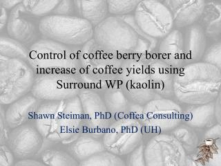 Control of coffee berry borer and increase of coffee yields using Surround WP (kaolin)