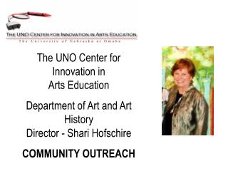 The UNO Center for Innovation in  Arts Education